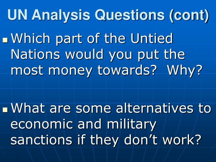 UN Analysis Questions (cont)