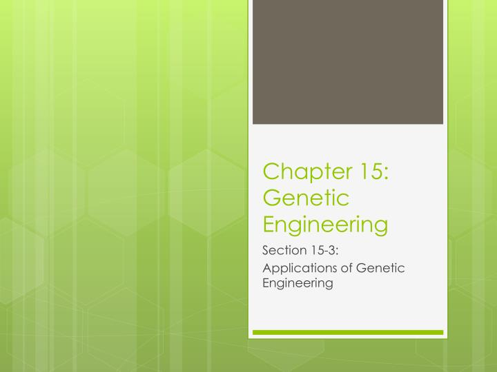 Chapter 15 genetic engineering