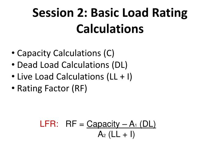 Session 2 basic load rating calculations