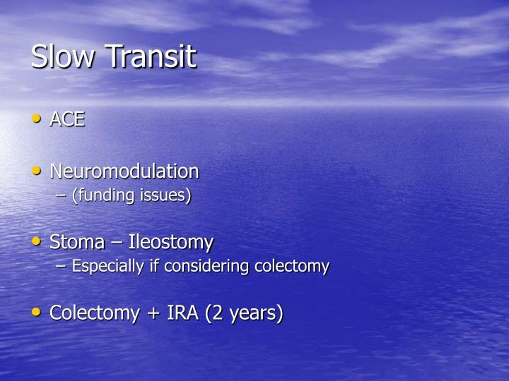 Slow Transit