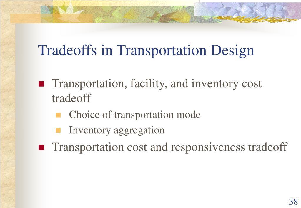 Tradeoffs in Transportation Design