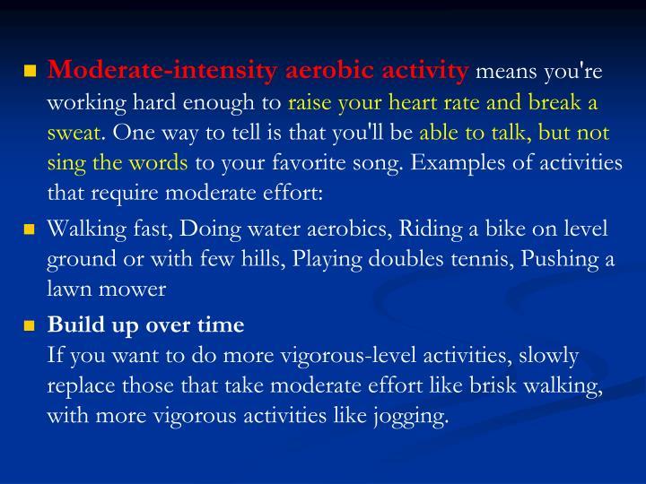 Moderate-intensity aerobic activity