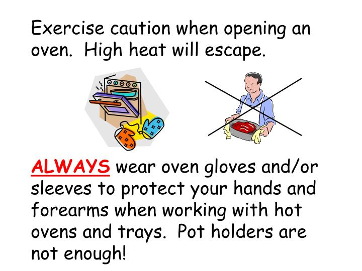 Exercise caution when opening an oven.  High heat will escape.
