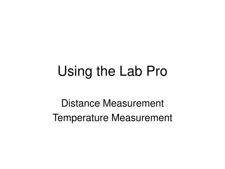 Using the lab pro