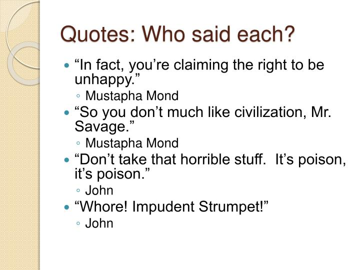 Quotes who said each