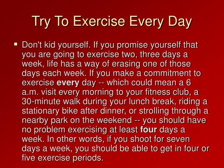 Try To Exercise Every Day