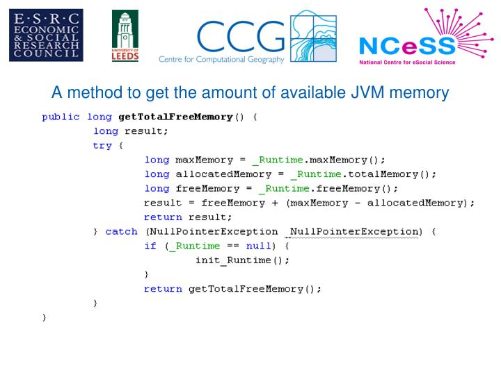A method to get the amount of available JVM memory
