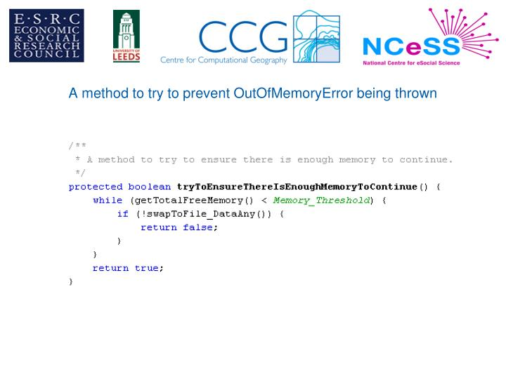 A method to try to prevent OutOfMemoryError being thrown