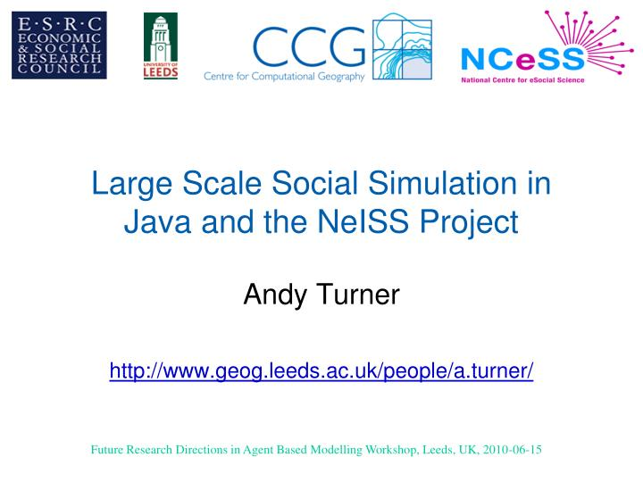 large scale social simulation in java and the neiss project
