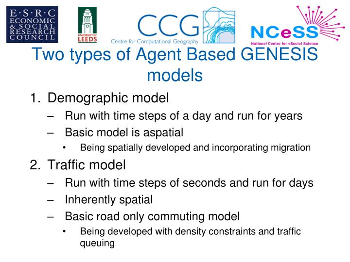Two types of Agent Based GENESIS models