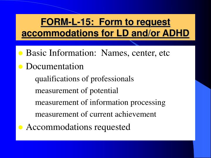 FORM-L-15:  Form to request accommodations for LD and/or ADHD