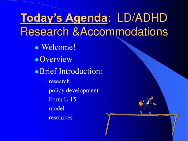 Today s agenda ld adhd research accommodations