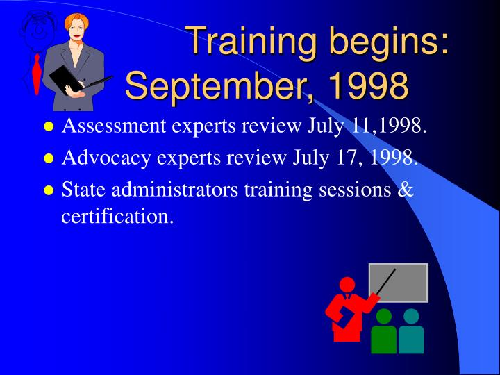 Training begins: September, 1998