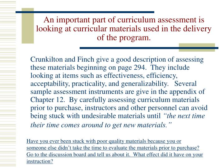An important part of curriculum assessment is looking at curricular materials used in the delivery of the program.