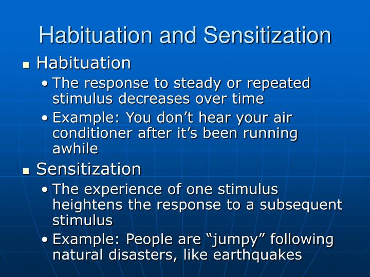 Habituation and Sensitization