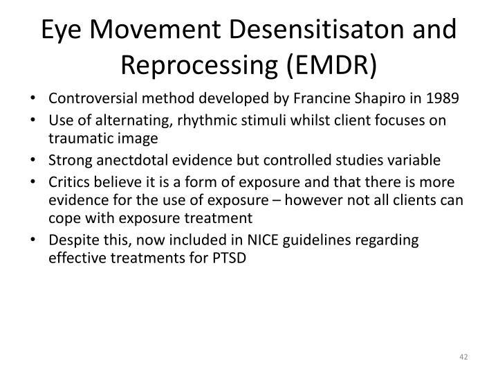 Eye Movement Desensitisaton and Reprocessing (EMDR)