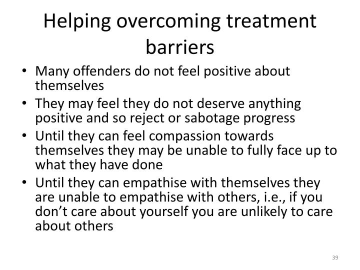 Helping overcoming treatment barriers