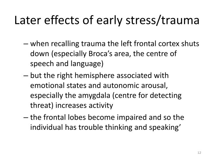 Later effects of early stress/trauma