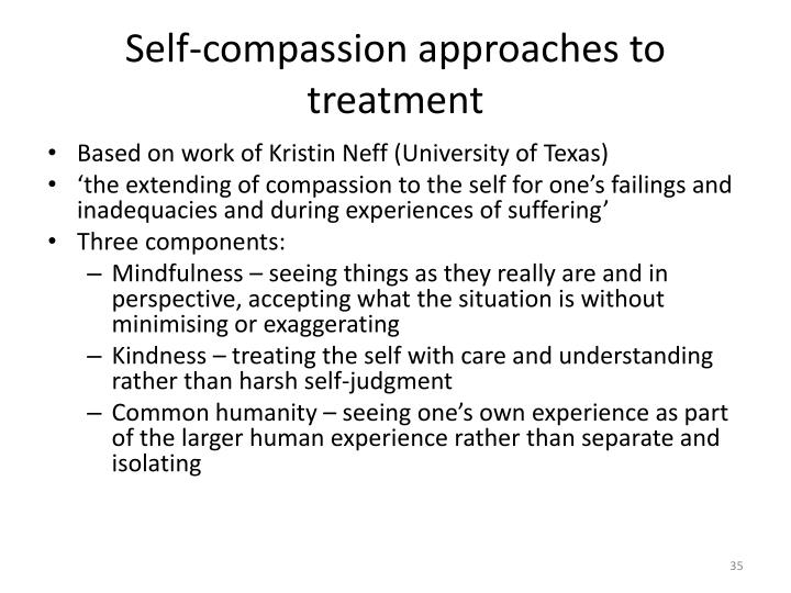 Self-compassion approaches to treatment