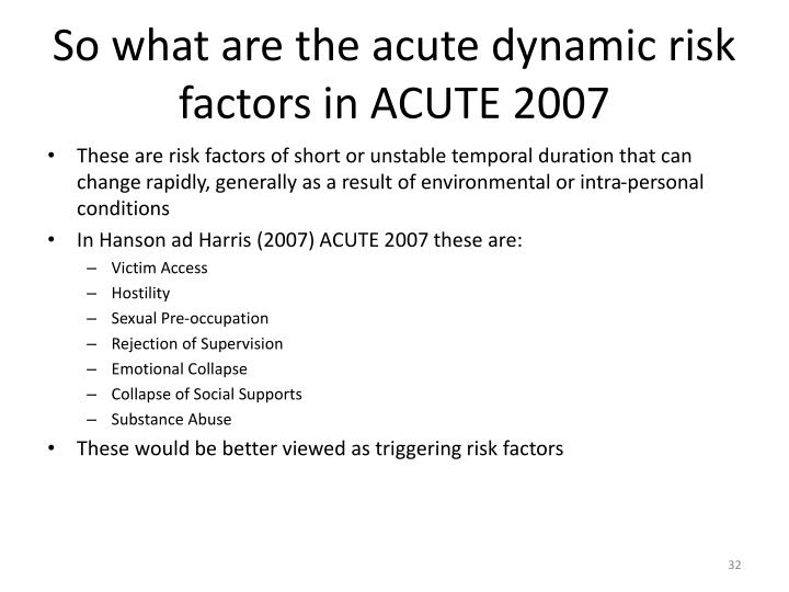 So what are the acute dynamic risk factors in ACUTE 2007