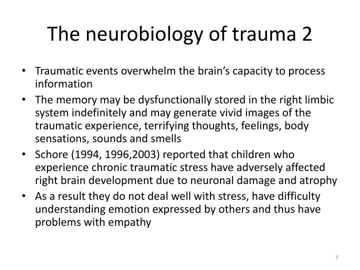 The neurobiology of trauma 2