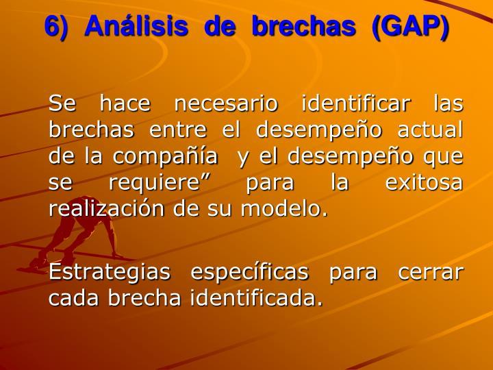 6)  Análisis  de  brechas  (GAP)