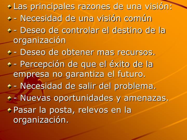 Las principales razones de una visión: