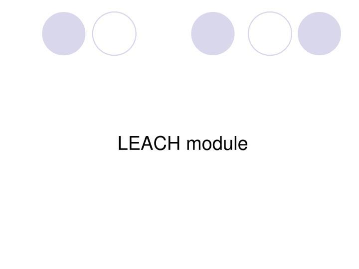 LEACH module