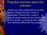 prejudice and fear about the unknown