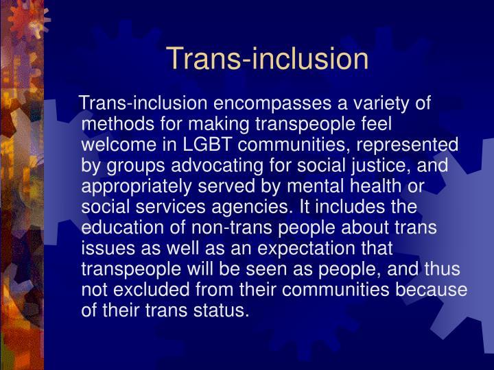 Trans-inclusion