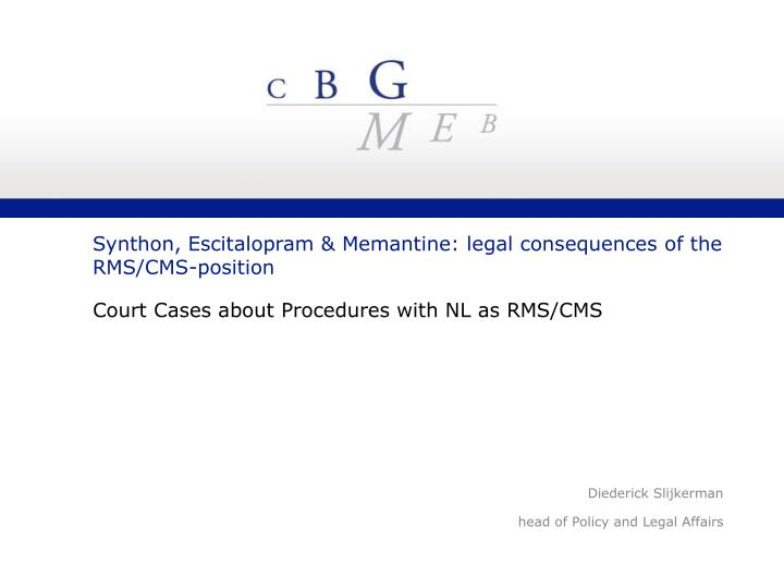 Synthon escitalopram memantine legal consequences of the rms cms position