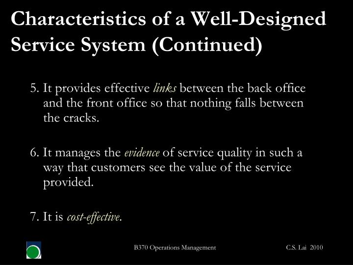 Characteristics of a Well-Designed Service System (Continued)