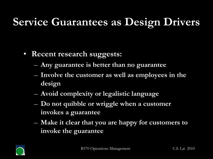 Service Guarantees as Design Drivers