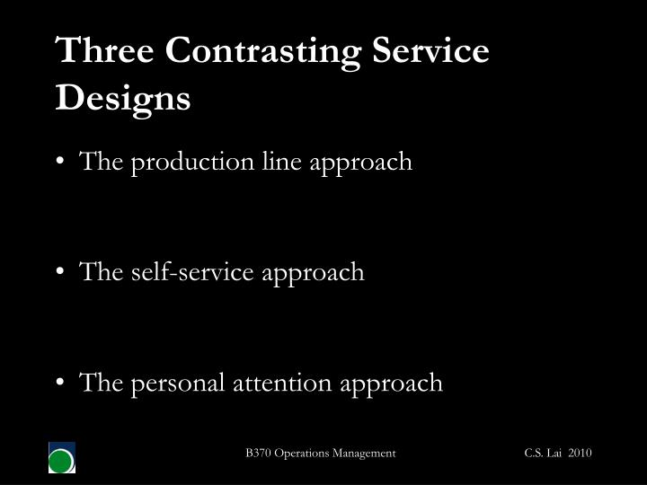 Three Contrasting Service Designs