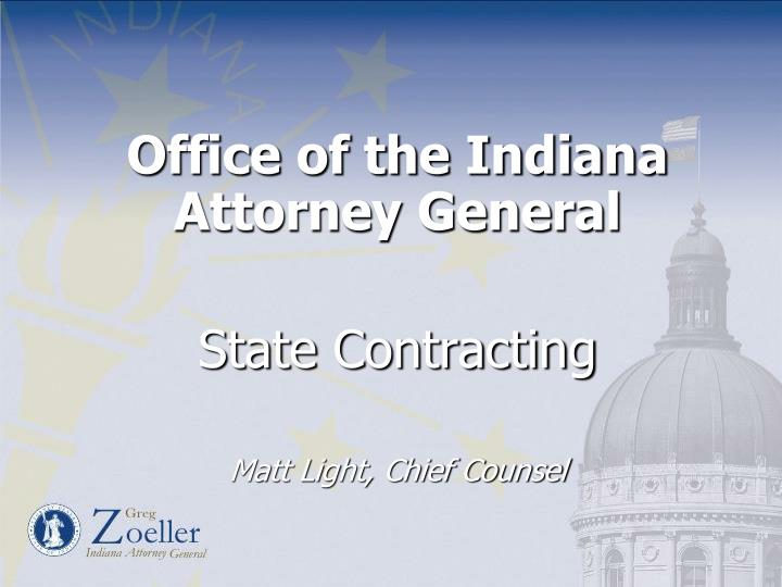 Office of the indiana attorney general state contracting matt light chief counsel