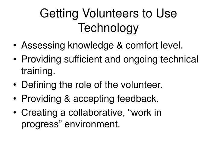 Getting Volunteers to Use Technology