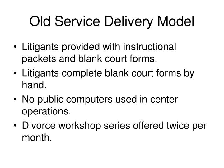 Old service delivery model