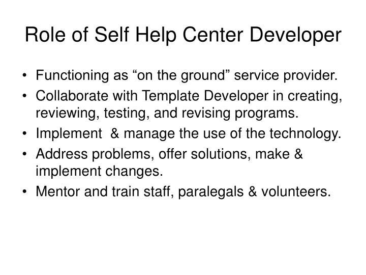Role of Self Help Center Developer