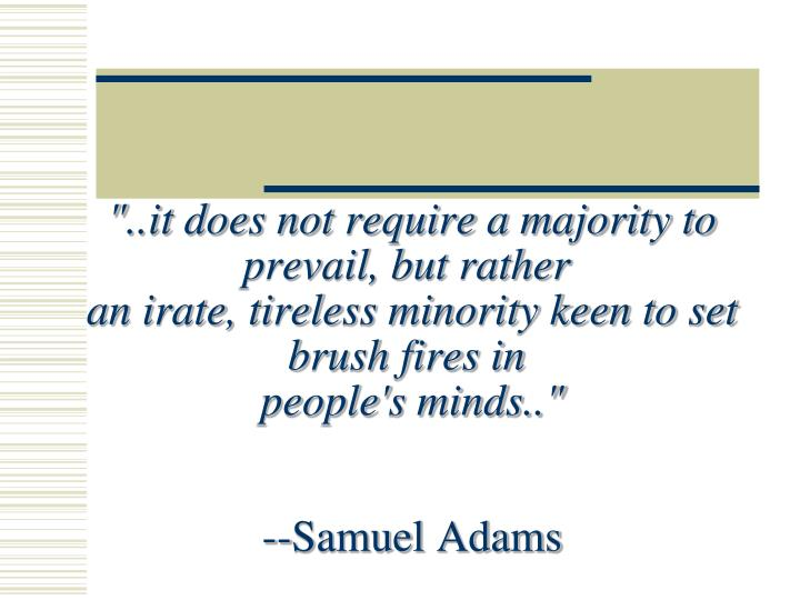"""..it does not require a majority to prevail, but rather"