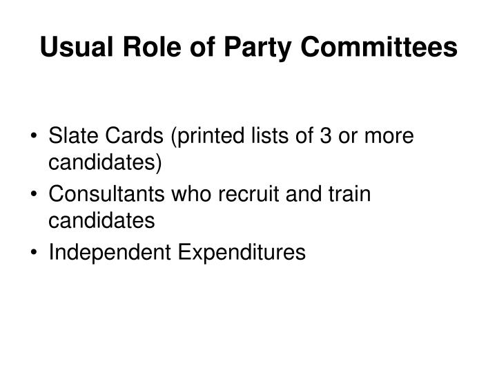 Usual Role of Party Committees
