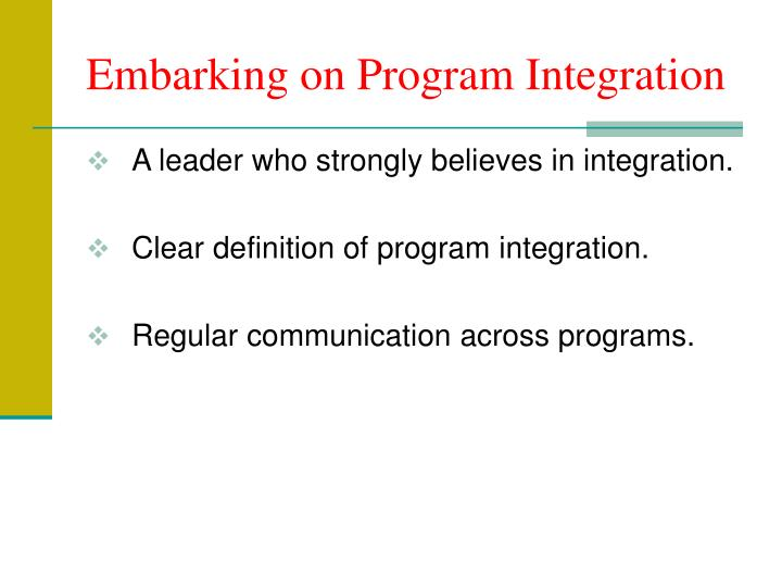 Embarking on Program Integration