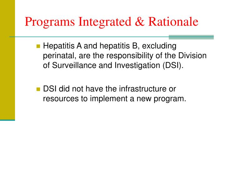 Programs Integrated & Rationale