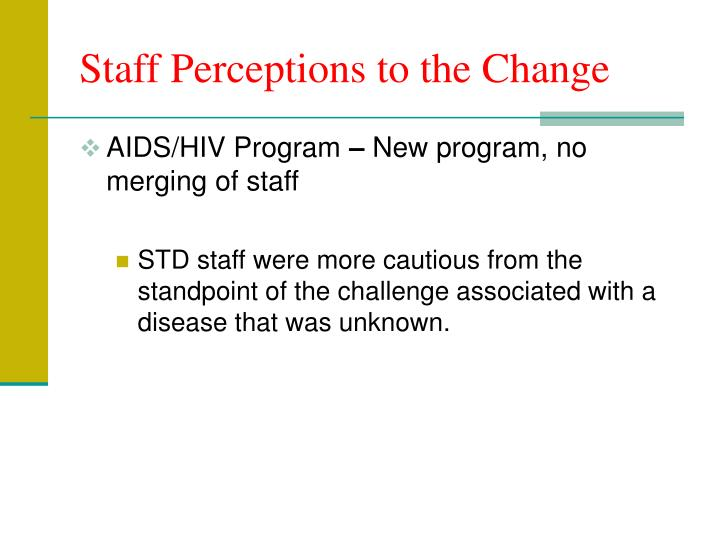 Staff Perceptions to the Change