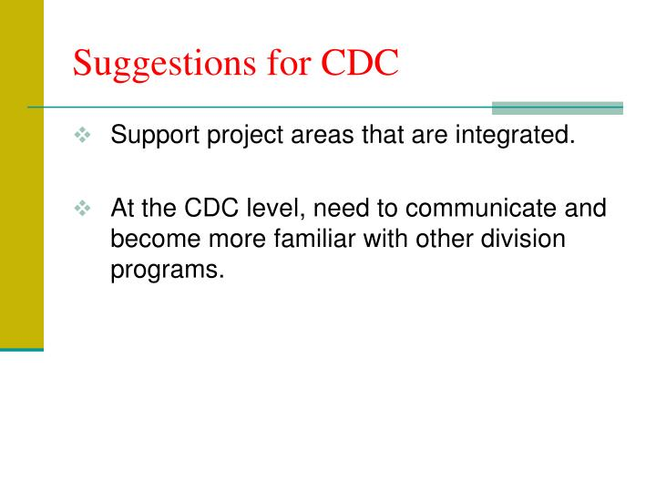 Suggestions for CDC