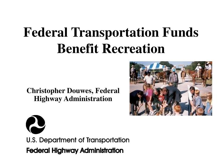 Federal transportation funds benefit recreation