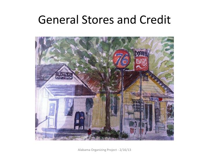 General Stores and Credit