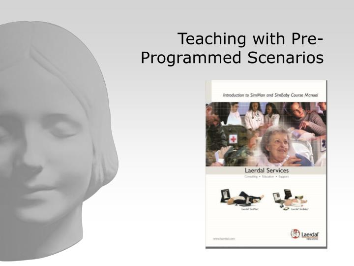 Teaching with pre programmed scenarios