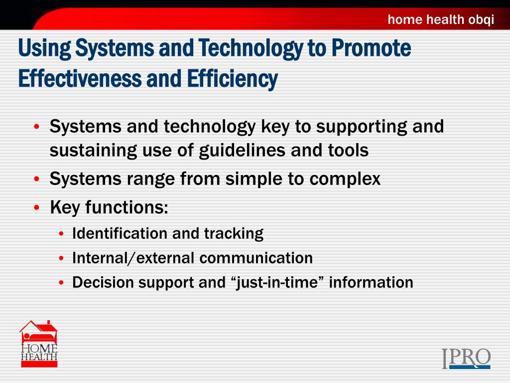 Using Systems and Technology to Promote Effectiveness and Efficiency