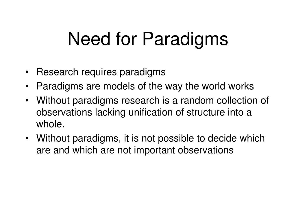 Need for Paradigms