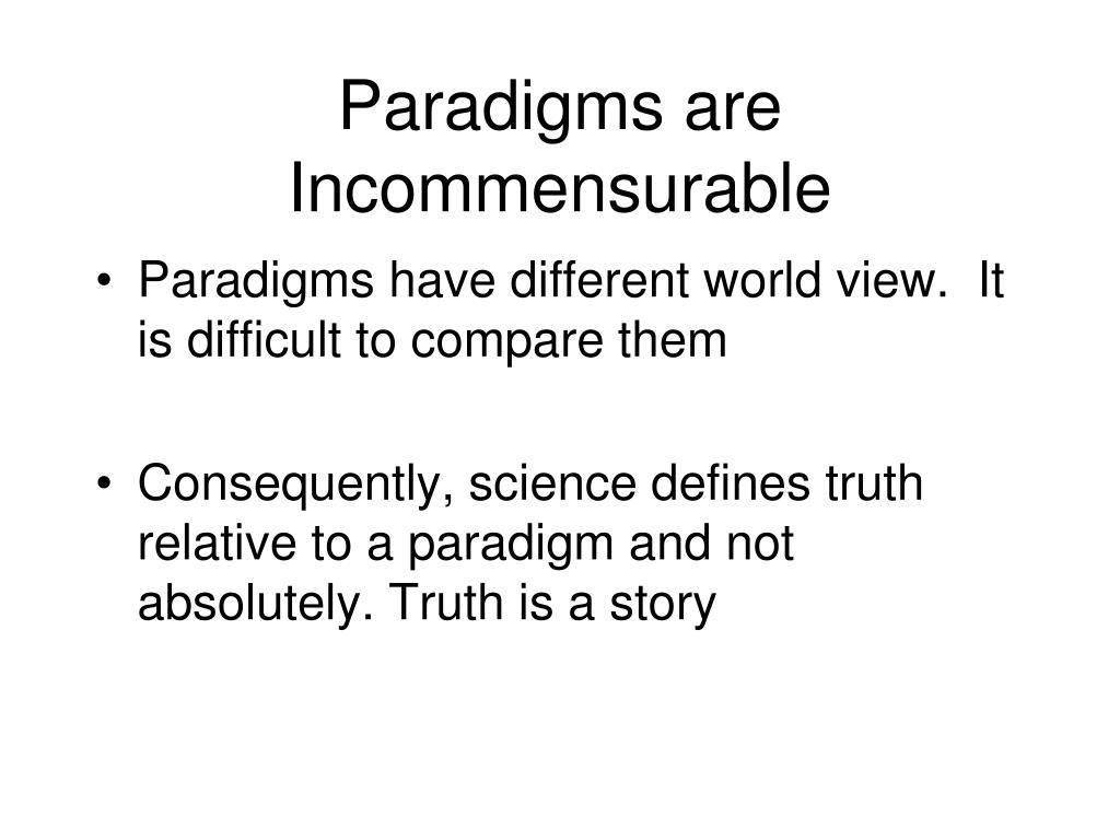 Paradigms are Incommensurable